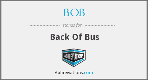BOB - Back Of Bus
