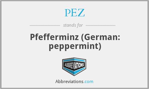PEZ - Pfefferminz (German: peppermint)