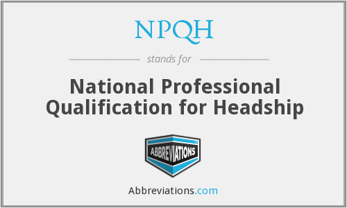 NPQH - National Professional Qualification for Headship