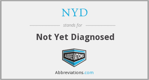NYD - Not Yet Diagnosed
