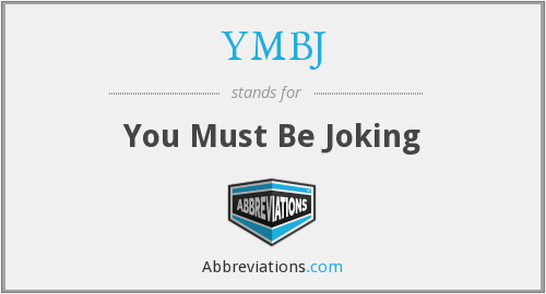 YMBJ - You Must Be Joking