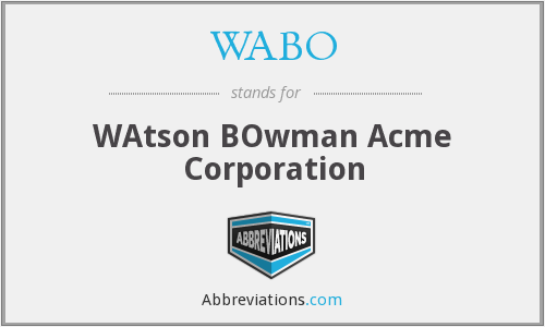 WABO - WAtson BOwman Acme Corporation