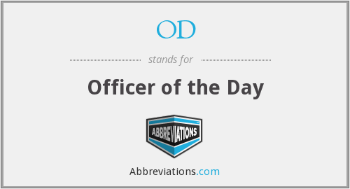 OD - Officer of the Day