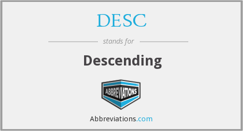 What does descending stand for?