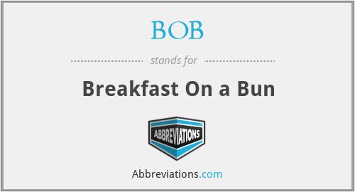 BOB - Breakfast On a Bun