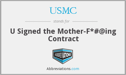 USMC - U Signed the Mother-F*#@ing Contract