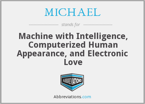 MICHAEL - Machine with Intelligence, Computerized Human Appearance, and Electronic Love