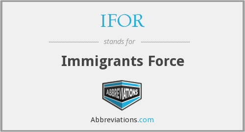 IFOR - Immigrants Force