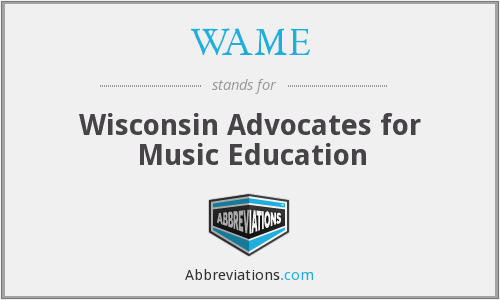WAME - Wisconsin Advocates for Music Education