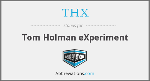 THX - Tom Holman eXperiment