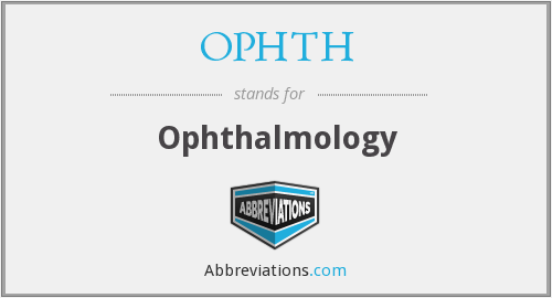 What does OPHTH stand for?