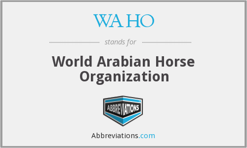 WAHO - World Arabian Horse Organization