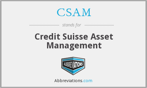 CSAM - Credit Suisse Asset Management