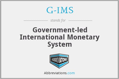 G-IMS - Government-led International Monetary System