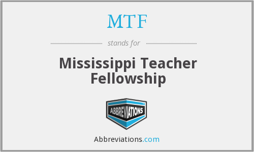 MTF - Mississippi Teacher Fellowship