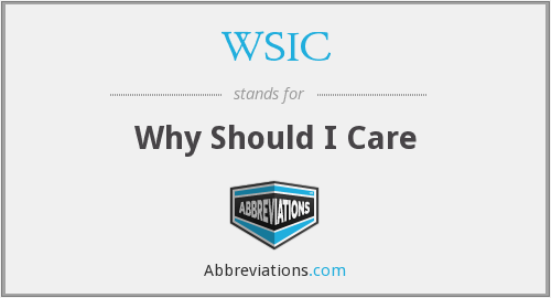 WSIC - Why Should I Care