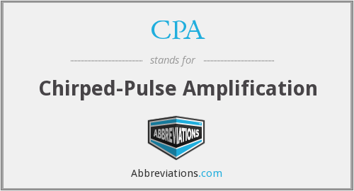 CPA - Chirped-Pulse Amplification