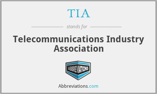 TIA - Telecommunications Industry Association