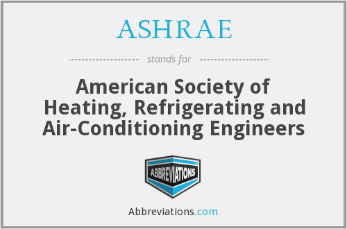 ASHRAE - American Society of Heating, Refrigerating, and Air-Conditioning Engineers