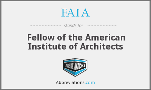 FAIA - Fellow of the American Institute of Architects