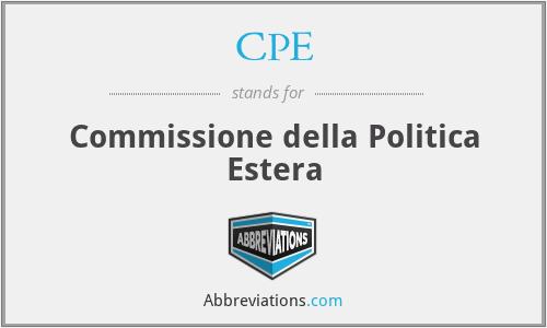 CPE - Commissione della Politica Estera