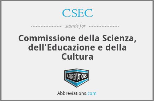 CSEC - Commissione della Scienza, dell'Educazione e della Cultura