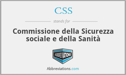 CSS - Commissione della Sicurezza sociale e della Sanità