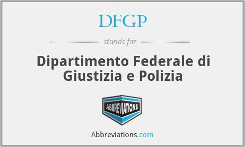 DFGP - Dipartimento Federale di Giustizia e Polizia