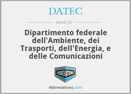 DATEC - Dipartimento federale dell'Ambiente, dei Trasporti, dell'Energia, e delle Comunicazioni