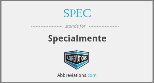 SPEC - Specialmente