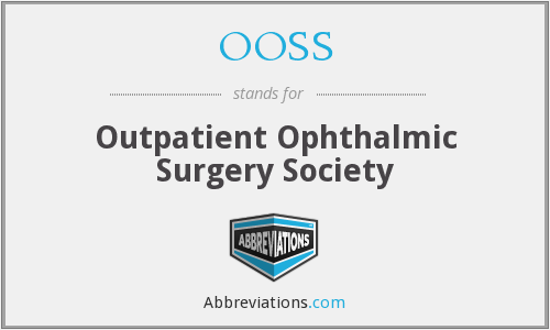 OOSS - Outpatient Ophthalmic Surgery Society