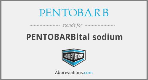 PENTOBARB - PENTOBARBital sodium