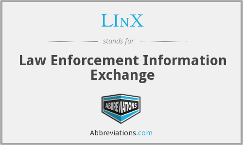 LInX - Law Enforcement Information Exchange