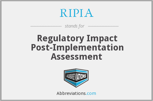 RIPIA - Regulatory Impact Post-Implementation Assessment