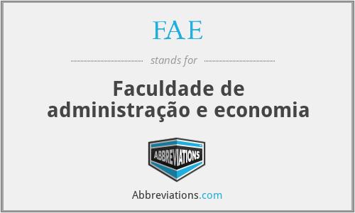 FAE - Faculdade de administração e economia
