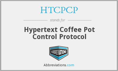 HTCPCP - Hypertext Coffee Pot Control Protocol
