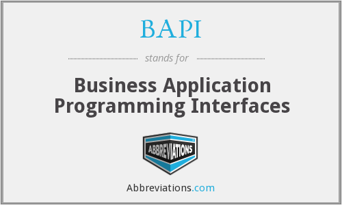 BAPI - Business Application Programming Interfaces