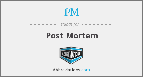 PM - Post Mortem