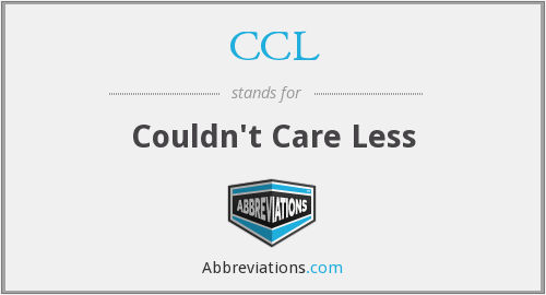 CCL - Couldn't Care Less