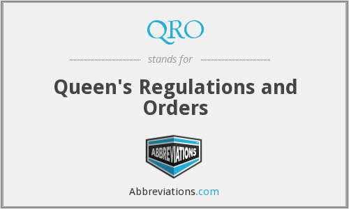 QRO - Queen's Regulations and Orders