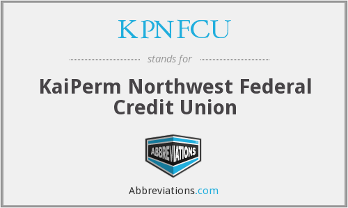 KPNFCU - KaiPerm Northwest Federal Credit Union