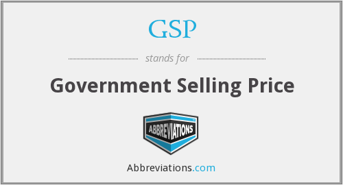 GSP - Government Selling Price