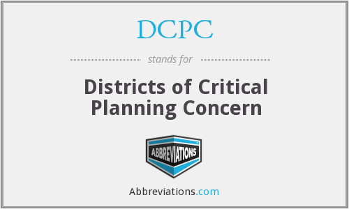 DCPC - Districts of Critical Planning Concern