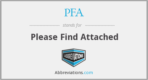 PFA - Please Find Attached