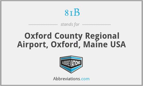 81B - Oxford County Regional Airport, Oxford, Maine USA