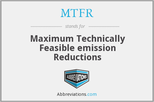 MTFR - Maximum Technically Feasible emission Reductions