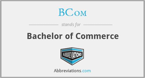 BCom - Bachelor of Commerce