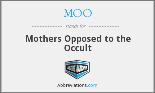 MOO - Mothers Opposed to the Occult