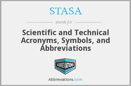 STASA - Scientific and Technical Acronyms, Symbols, and Abbreviations