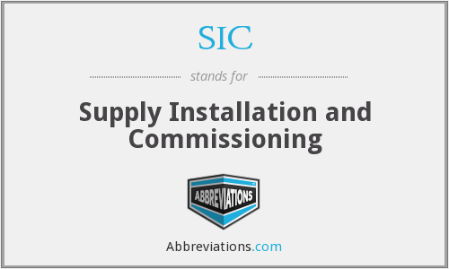 SIC - Supply Installation and Commissioning